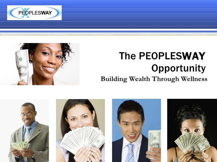 The PEOPLES WAY  Opportunity Building Wealth Through Wellness