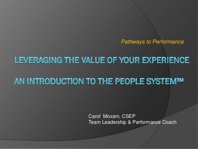 Pathways to PerformanceCarol Moxam, CSEPTeam Leadership & Performance Coach