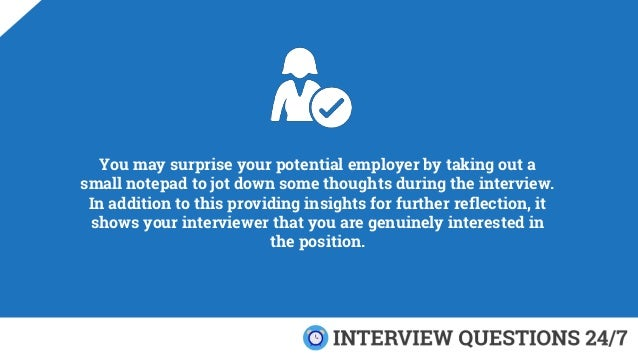You may surprise your potential employer by taking out a small notepad to jot down some thoughts during the interview. In ...