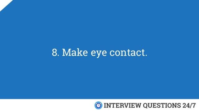 8. Make eye contact.