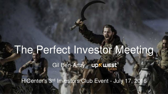 HiCenter's 3rd Investors Club Event - July 17, 2016 The Perfect Investor Meeting Gil Ben-Artzy