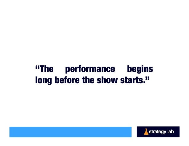 """""""The performance begins long before the show starts."""""""