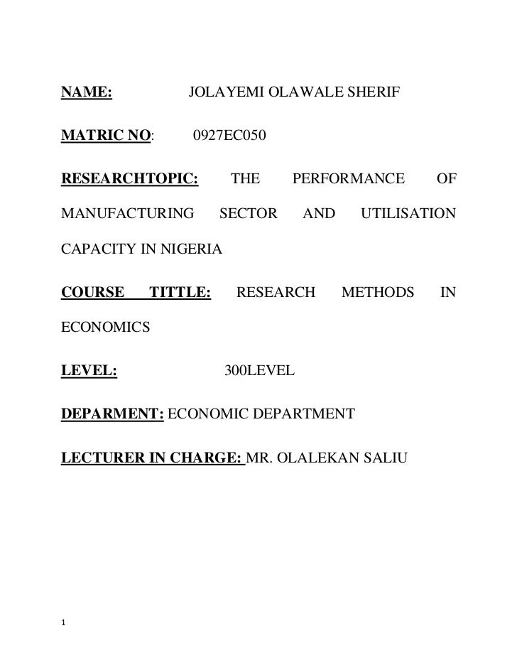 NAME:         JOLAYEMI OLAWALE SHERIFMATRIC NO:     0927EC050RESEARCHTOPIC:        THE    PERFORMANCE         OFMANUFACTUR...