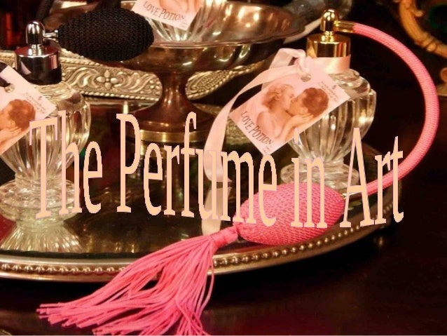 The perfume in art (catherine)