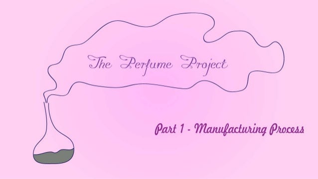 The Perfume Project - Part 1