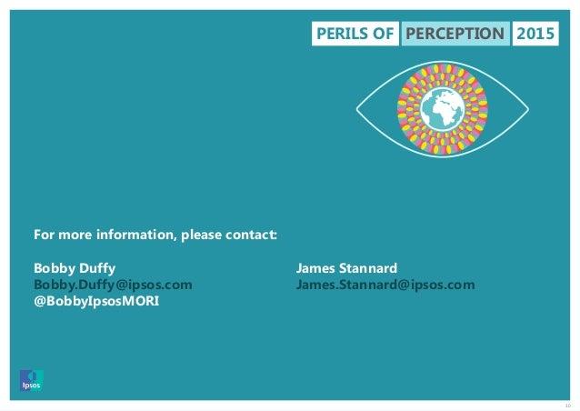 30 For more information, please contact: Bobby Duffy Bobby.Duffy@ipsos.com @BobbyIpsosMORI James Stannard James.Stannard@i...