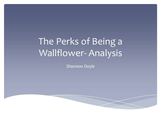 The Perks of Being a Wallflower- Analysis Shannon Doyle