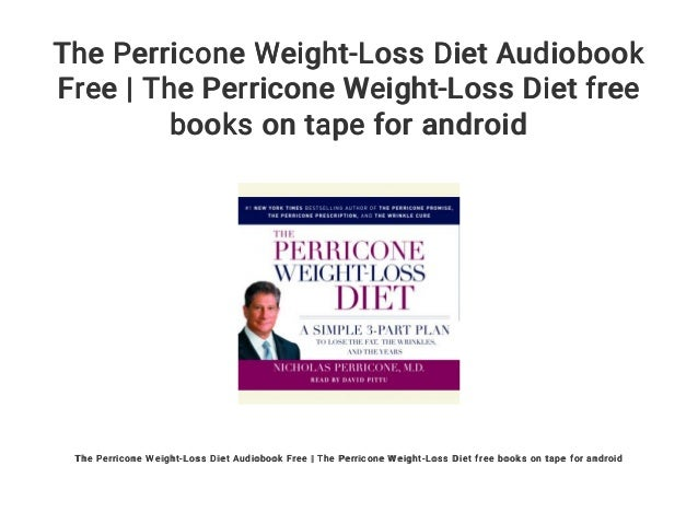 The Perricone Weight Loss Diet Audiobook Free The Perricone Weight