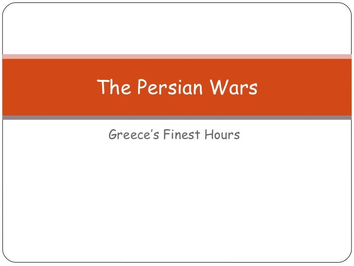 The Persian Wars Greece's Finest Hours