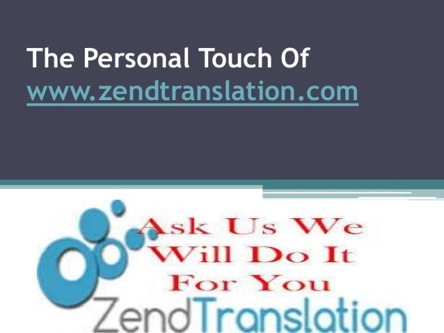 The Personal Touch Of www.zendtranslation.com