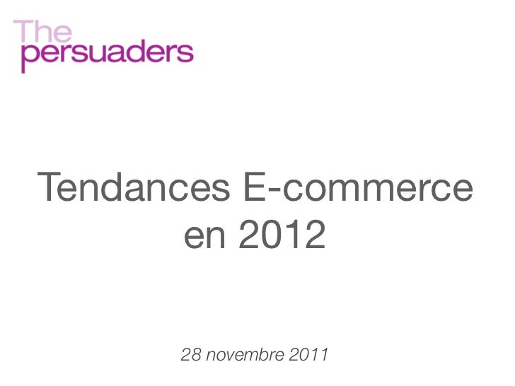 Les leviers d'innovation du   commerce en ligneTendances E-commerce         en 2012         28 novembre 2011
