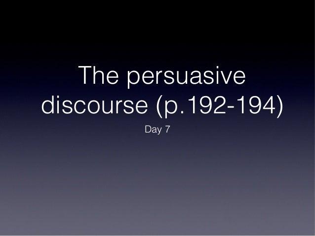 The persuasivediscourse (p.192-194)        Day 7