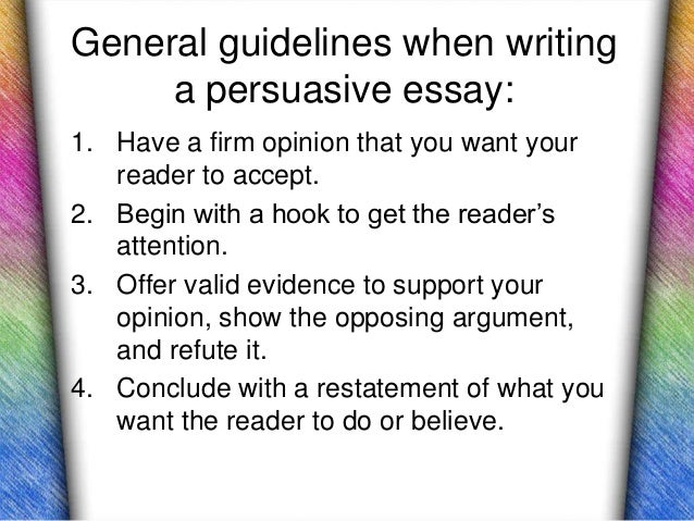 the persuasive essay juniors 12 general guidelines when writing a persuasive essay 1