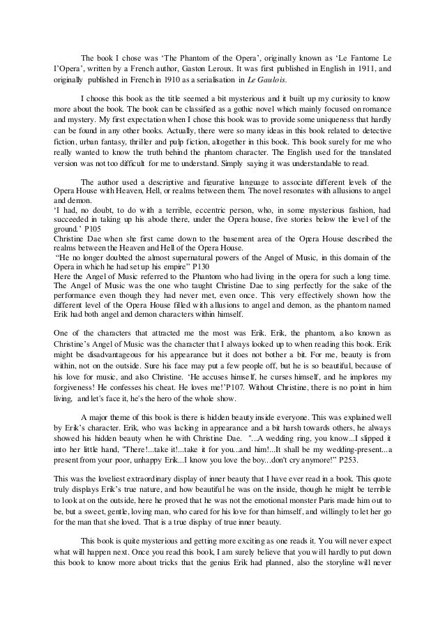 book report the phantom of the Kimberly sears 9/25/11 the phantom of the opera chapter summaries 1 prologue the author, gaston leroux, introduces the story the setting is the opera in paris, france.