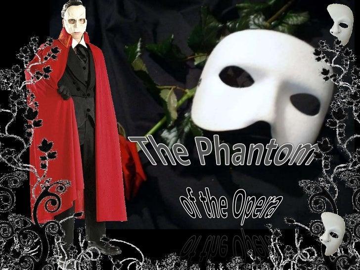 The Phantom<br /> of the Opera<br />