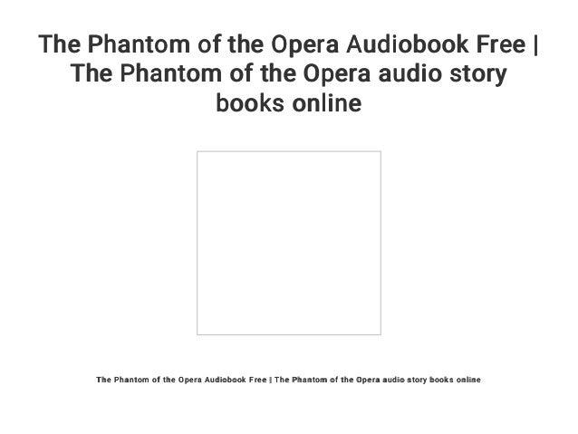 Phantom of the opera audiobook free