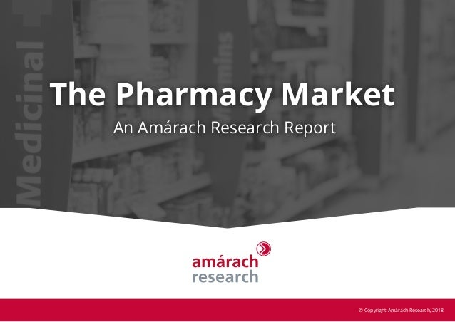 The Pharmacy Market An Amárach Research Report © Copyright Amárach Research, 2018