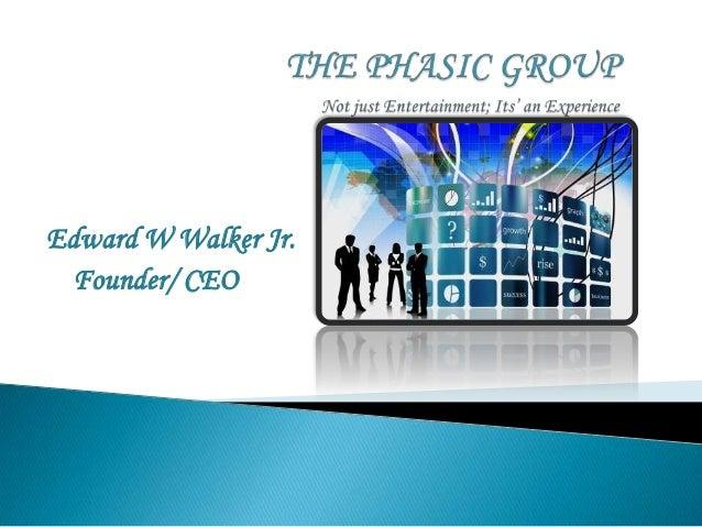 Edward W Walker Jr.Founder/ CEO