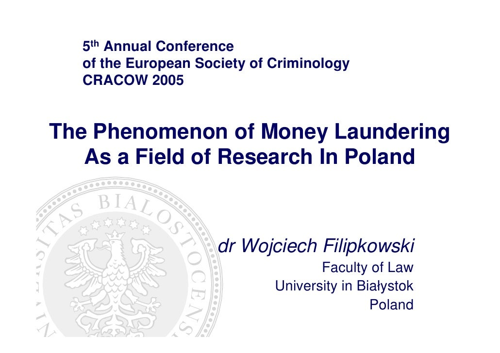 5th Annual Conference   of the European Society of Criminology   CRACOW 2005   The Phenomenon of Money Laundering    As a ...