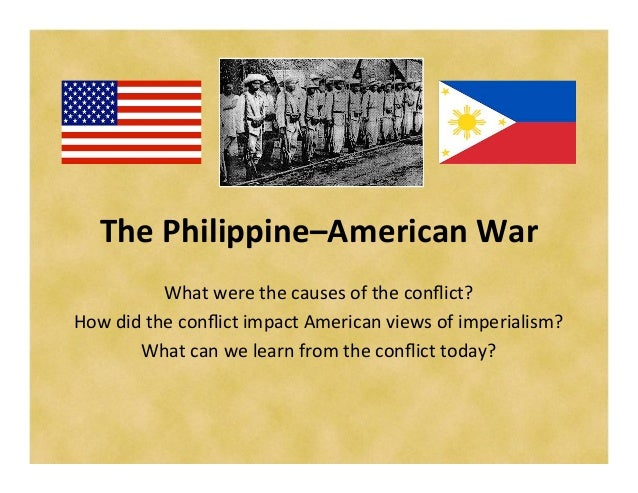 The	  Philippine–American	  War	                  What	  were	  the	  causes	  of	  the	  conflict?	  How	  did	  the	  con...