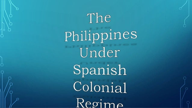 The Spanish colonial policy was virtually designed not only to keep Philippines under control but also to exploit her rich...