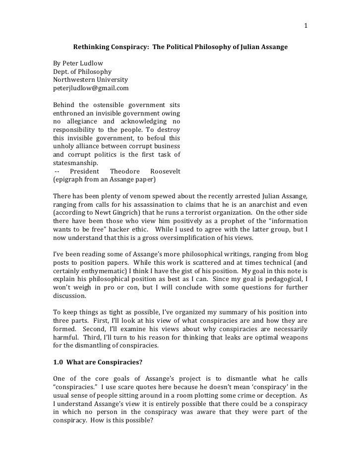 1      Rethinking Conspiracy: The Political Philosophy of Julian AssangeBy Peter LudlowDept. of PhilosophyNorthwestern Uni...