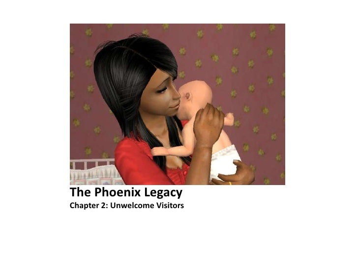 The Phoenix LegacyChapter 2: Unwelcome Visitors<br />