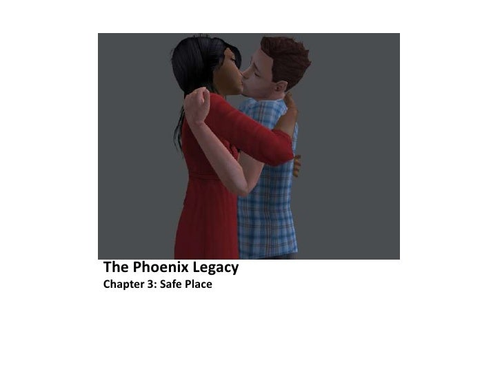 The Phoenix LegacyChapter 3: Safe Place<br />