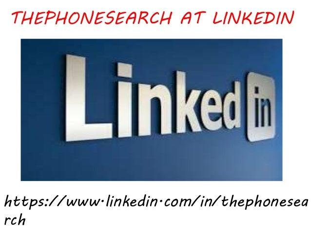THEPHONESEARCH AT LINKEDIN https://www.linkedin.com/in/thephonesea rch