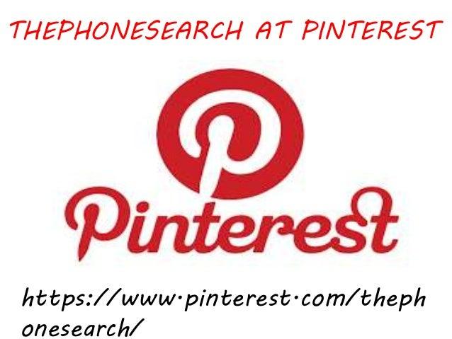 THEPHONESEARCH AT PINTEREST https://www.pinterest.com/theph onesearch/