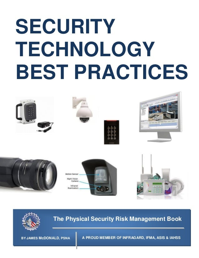 SECURITYTECHNOLOGYBEST PRACTICES               The Physical Security Risk Management BookBY JAMES McDONALD, PSNA   A PROUD...