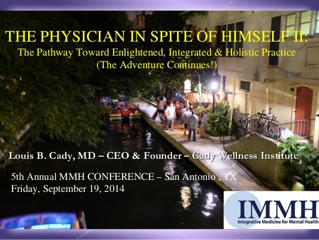 THE PHYSICIAN IN SPITE OF HIMSELF II:  The Pathway Toward Enlightened, Integrated & Holistic Practice  (The Adventure Cont...