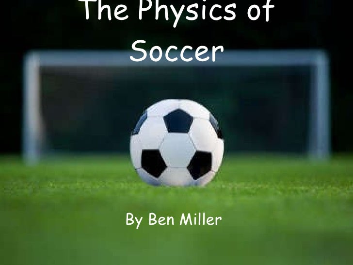 the physics of soccer But this game didn't afford viewers the opportunity to watch one of soccer's most spellbinding spectacles: free kicks that seem to defy the laws of physics.