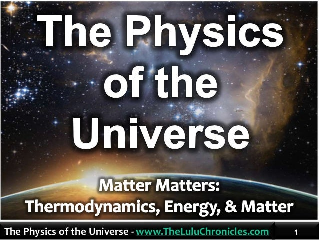 The Physics of the Universe - www.TheLuluChronicles.com