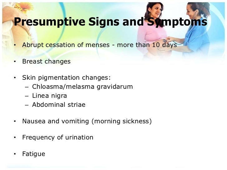 ... pregnancy; 4. Positive Signs and Symptoms• ...