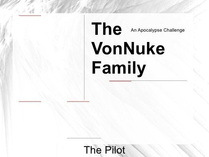 The VonNuke Family An Apocalypse Challenge The Pilot