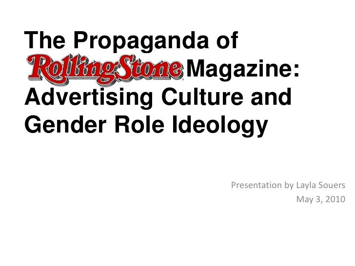 The Propaganda of    Magazine:  Advertising Culture and Gender Role Ideology <br />Presentation by LaylaSouers<br />May 3,...