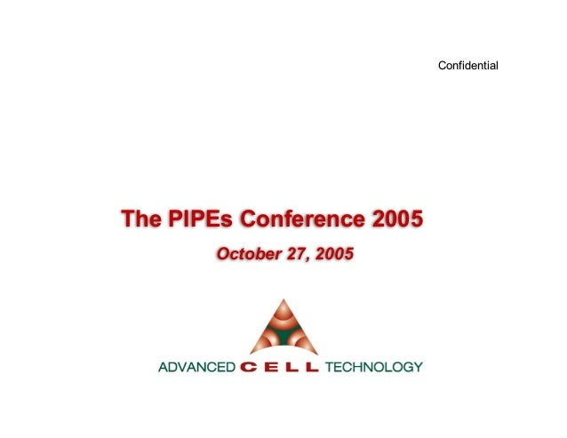 ConfidentialConfidentialThe PIPEs Conference 2005October 27, 2005