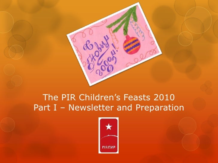 The PIR Children's Feasts 2010Part I – Newsletter and Preparation<br />