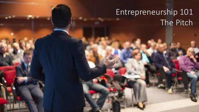 Entrepreneurship 101 The Pitch