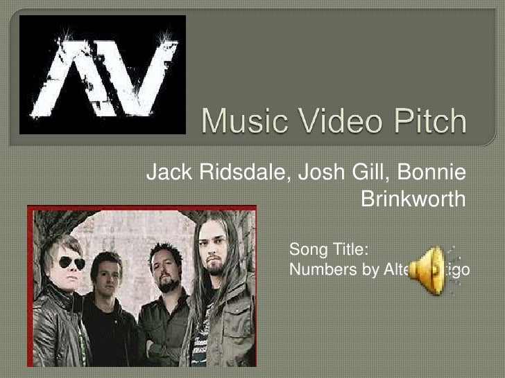 Music Video Pitch<br />Jack Ridsdale, Josh Gill, Bonnie Brinkworth<br />Song Title:<br />Numbers by AlterVertigo<br />