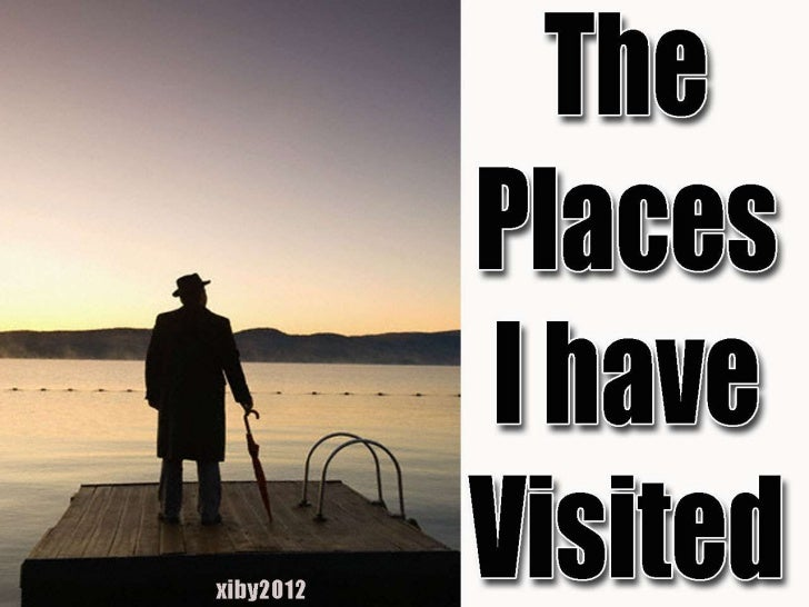 The places i have visited