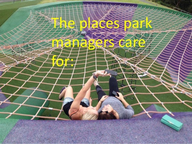 The places park managers care for: