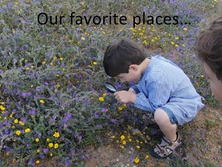 Our favorite places…