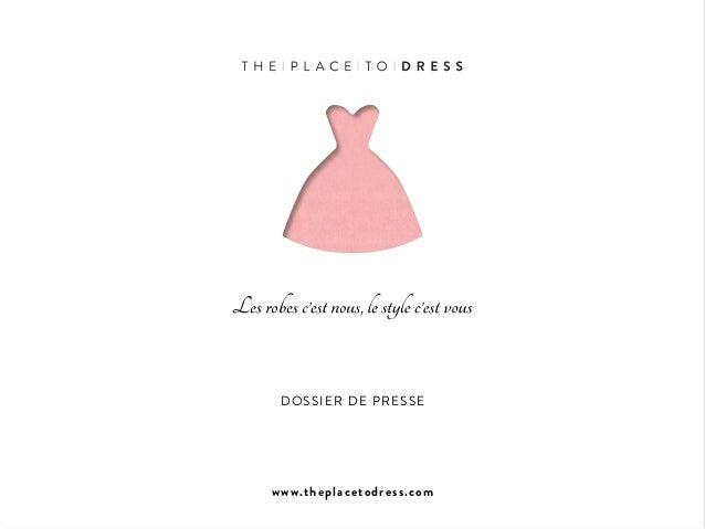 www.theplacetodress.com DOSSIER DE PRESSE