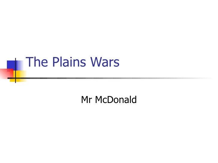 The Plains Wars Mr McDonald