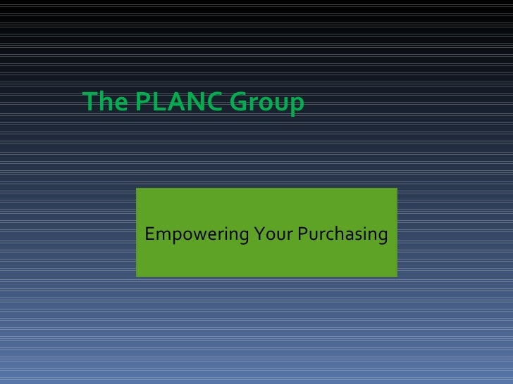 The PLANC Group        Empowering Your Purchasing
