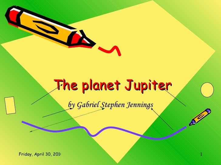 The planet Jupiter by Gabriel Stephen Jennings