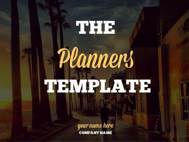 THE  Planners TEMPLATE your name here COMPANY NAME