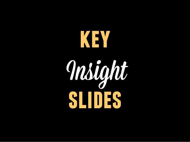 key Insight slides